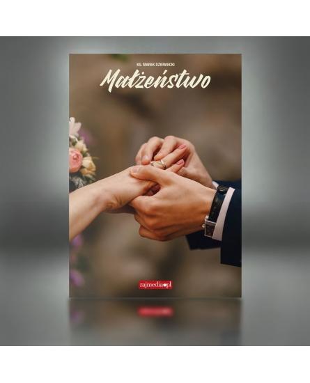 Małżeńtwo - ks. Marek Dziewiecki