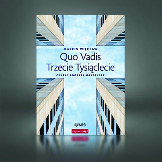 Quo vadis - trzecie tysiąclecie - Marcin Węcław
