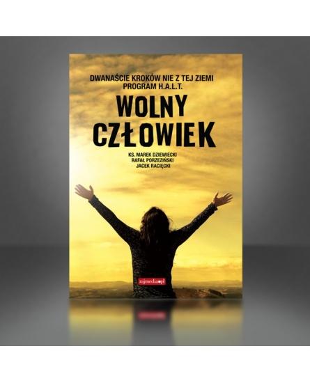 Wolny człowiek – ks. M. Dziewiecki, R. Porzeziński, J. Racięcki + film DVD (Krok II)