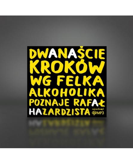 12 kroków wg Felka alkoholika poznaje Rafał hazardzista + w gratisie film DVD