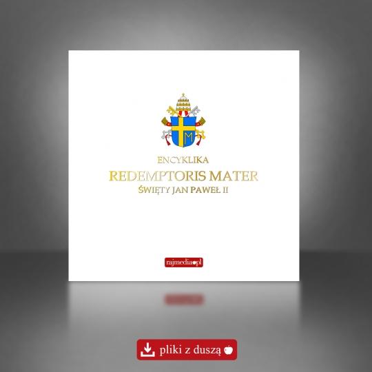 Redemptoris Mater - encyklika poświęcona osobie Maryi, Matce Zbawiciela