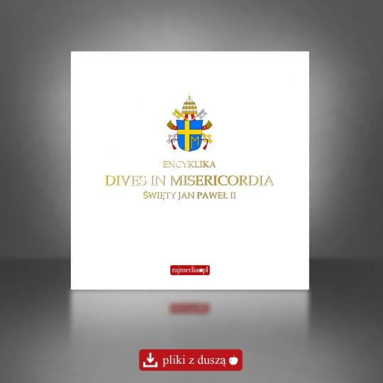 Dives in Misericordia - encyklika o tajemnicy miłosierdzia Bożego