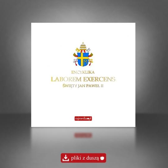 Laborem exercens - encyklika społeczna, poświęcona wartości pracy ludzkiej