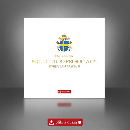 Sollicitudo rei socialis - encyklika poświęcona sprawiedliwości społecznej