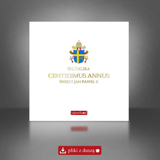 Centesimus annus - encyklika ukazująca zagrożenia socjalizmu i noeliberalizmu