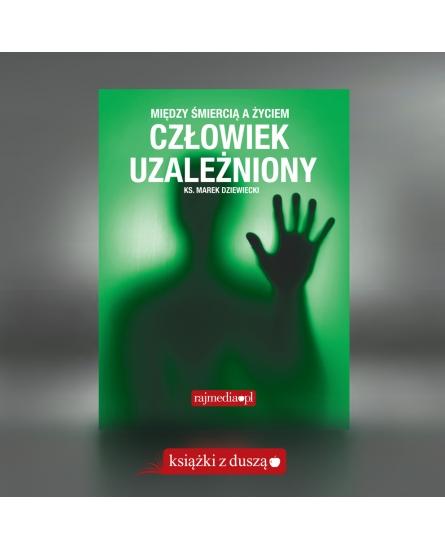 """Pakiet: Człowiek uzależniony - ks. Marek Dziewiecki (w gratisie film DVD """"Krok Czwarty"""")"""