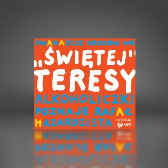 """12 kroków według """"świętej"""" Teresy alkoholiczki poznaje Rafał hazardzista"""